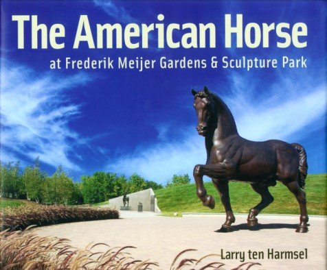 9780982782408: The American Horse at Frederik Meijer Gardens and Sculpture Park