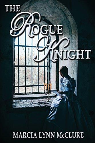 The Rogue Knight: McClure, Marcia Lynn