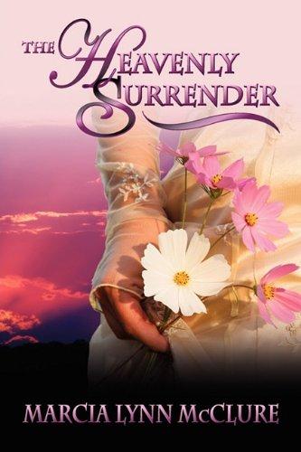 The Heavenly Surrender: McClure, Marcia Lynn