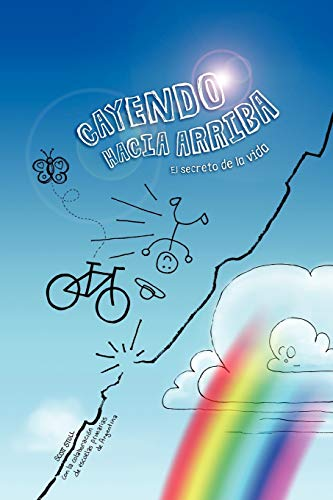9780982784235: Cayendo Hacia Arriba: El Secreto de la Vida (Spanish Edition)