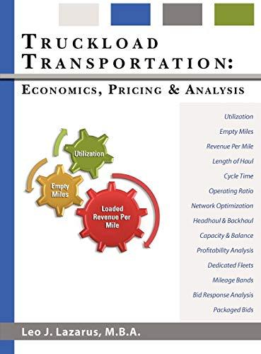 Truckload Transportation: Economics, Pricing and Analysis: Lazarus, Leo J.
