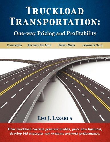 Truckload Transportation: One-Way Pricing & Profitability: Lazarus, Leo J.