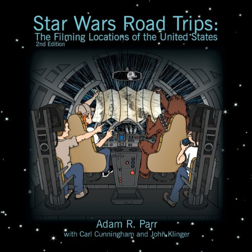 Star Wars Road Trips: The Filming Locations of the United States: Adam R Parr