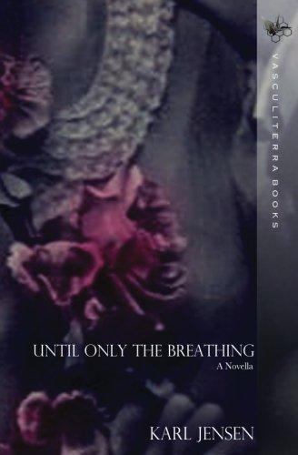 Until Only the Breathing: Karl Jensen