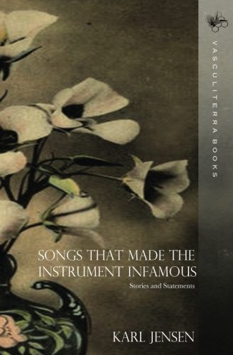 Songs That Made The Instrument Infamous: Stories: Karl Jensen