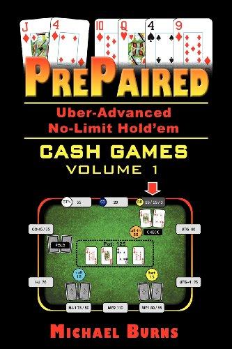9780982787021: Prepaired Uber-Advanced No-Limit Hold'em Cash Games Volume 1