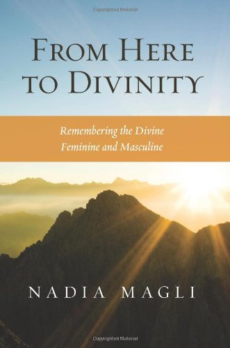 From Here to Divinity: Remembering the Divine: Magli, Nadia