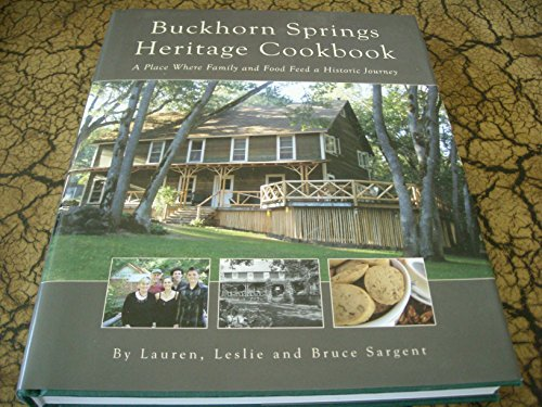 9780982788677: Buckhorn Springs Heritage Cookbook: A Place Where Family and Food Feed a Historic Journey