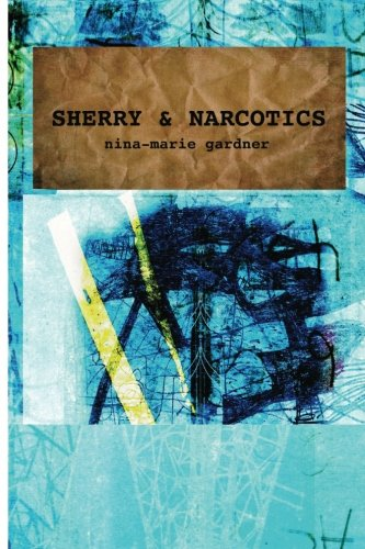 9780982792827: Sherry and Narcotics