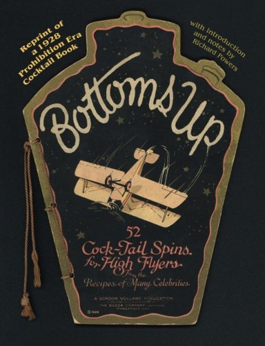 9780982799567: Bottoms Up: 52 Cock-Tail Spins for High Flyers From the Recipes of Many Celebrities