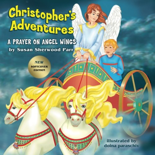 9780982799864: Christopher's Adventures: A Prayer On Angel Wings