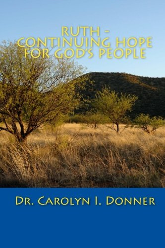 Ruth - Continuing Hope for Gods People: Carolyn Donner