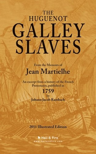 The Huguenot Galley Slaves: Jean Martielhe