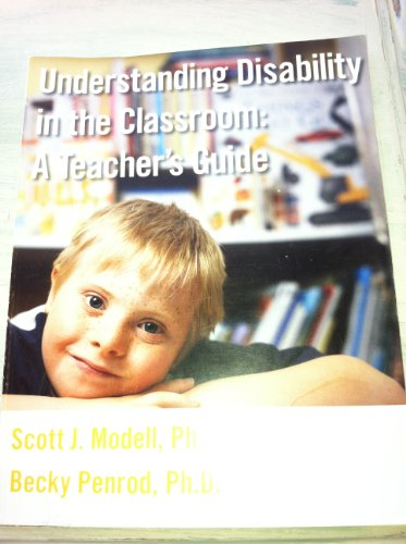 9780982804506: Understanding Disability in the Classroom: A Teacher's Guide