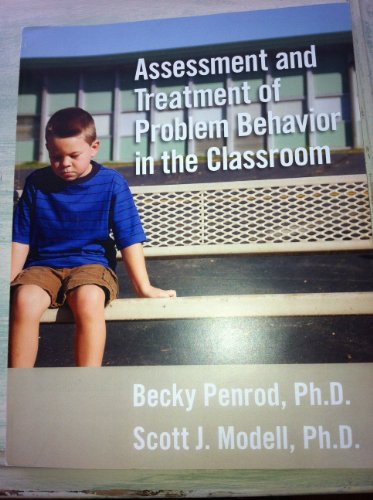 9780982804513: Assessment and Treatment of Problem Behavior in the Classroom with Video