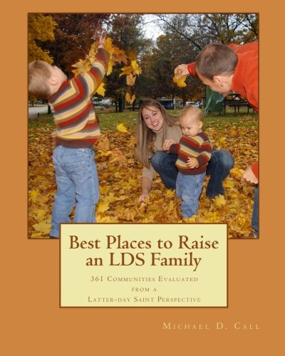 9780982809204: Best Places to Raise an LDS Family: 361 Communities Evaluated from a Latter-day Saint Perspective