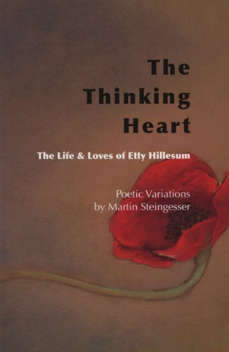 9780982810033: The Thinking Heart: The Life & Loves of Etty Hillesum