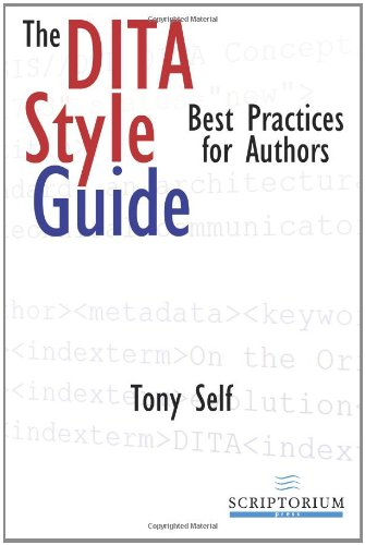 9780982811818: The Dita Style Guide: Best Practices for Authors