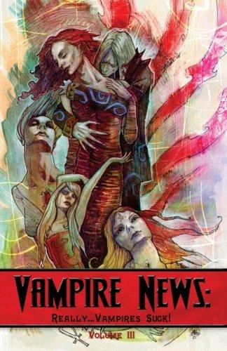 9780982812136: Vampire News: Really...Vampires Suck! (Vampires News) (Volume 3)