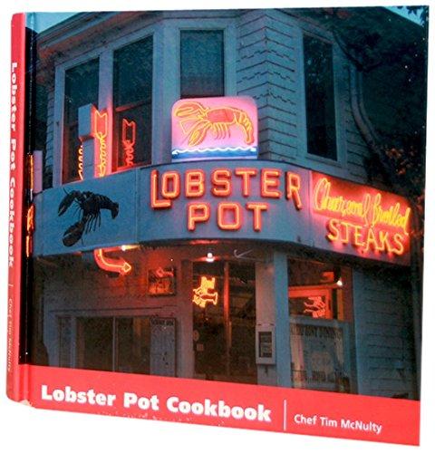 Lobster Pot Cookbook: McNulty, Chef Tim