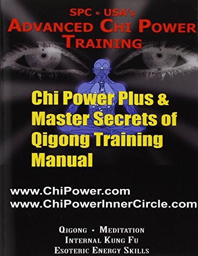Chi Power Plus & Master Secrets of Qigong Training Manual: Perhacs, Al