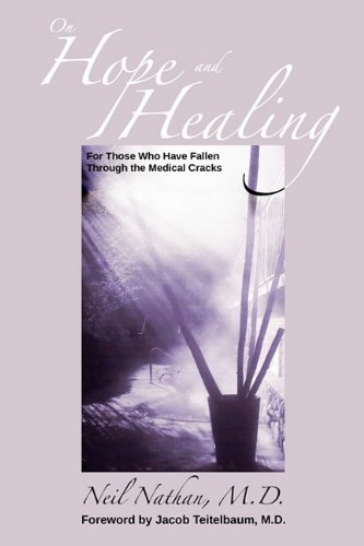 9780982818404: On Hope and Healing: For Those Who Have Fallen Through the Medical Cracks