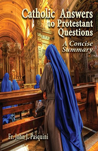 9780982827932: Catholic Answers to Protestant Questions: A Concise Summary