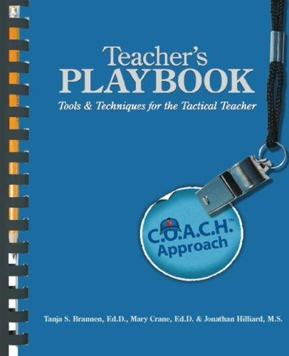 Teachers Playbook: C.O.A.C.H. Approach Tools Techniques for the Tactical Teacher: Tanja S. Brannen ...