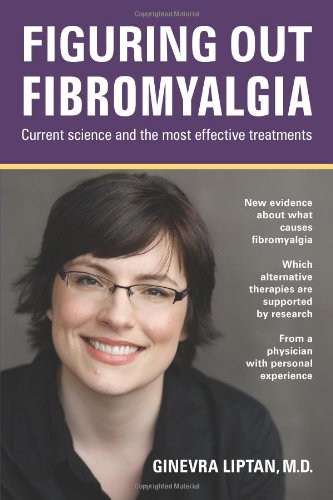9780982833971: Figuring Out Fibromyalgia: Current Science and the Most Effective Treatments: Volume 1
