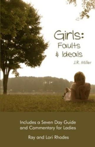Girls: Faults and Ideals (0982834314) by Ray Rhodes; Lori Rhodes; J.R. Miller