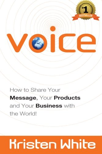 9780982842416: Voice: How to Share Your Message, Your Products and Your Business with the World!