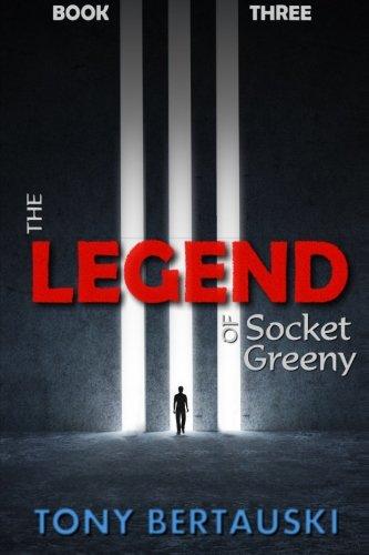 The Legend of Socket Greeny: Tony Bertauski