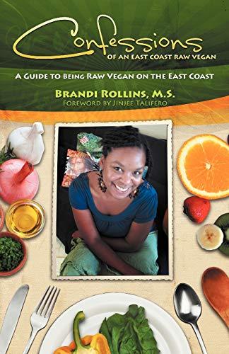 9780982845806: Confessions of an East Coast Raw Vegan