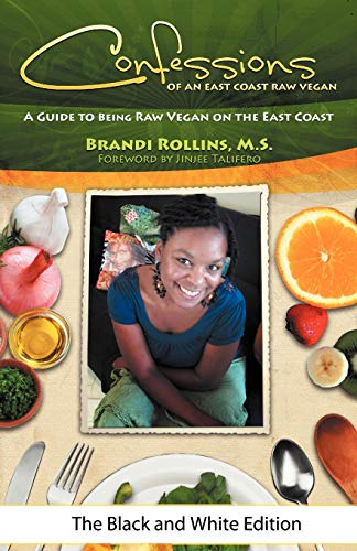 9780982845820: Confessions of an East Coast Raw Vegan (Black and White Edition)