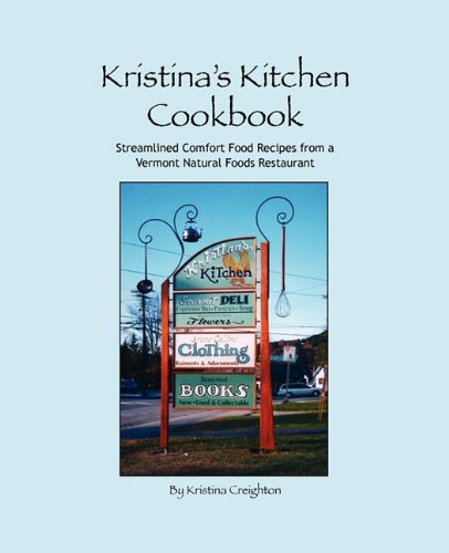 Kristina's Kitchen Cookbook: KRISTINA CREIGHTON, KRISTINA AFZAL (Editor), CHRIS HALLINGER (...