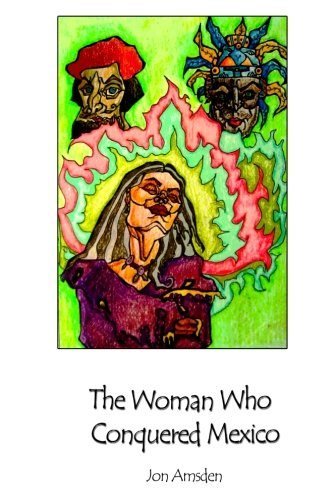 9780982853344: The Woman Who Conquered Mexico