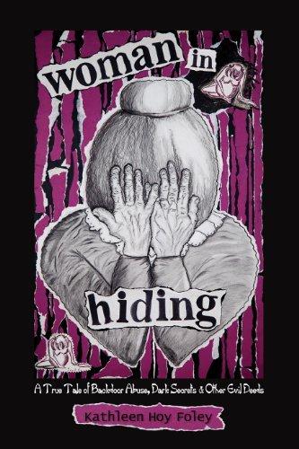 Woman In Hiding: A True Tale of: Kathleen Hoy Foley