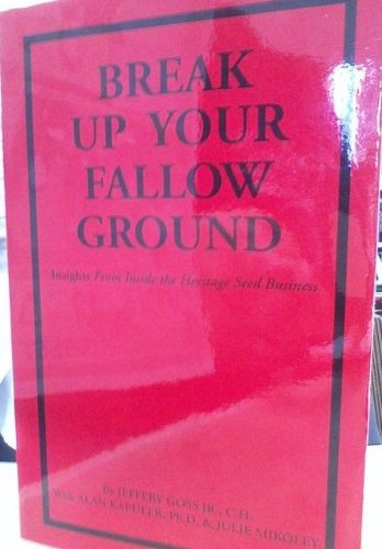 Break Up Your Fallow Ground: Jeffery Goss Jr. C. H.