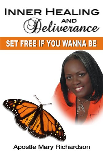9780982859322: Inner Healing and Deliverance (Set Free If You Wanna Be)