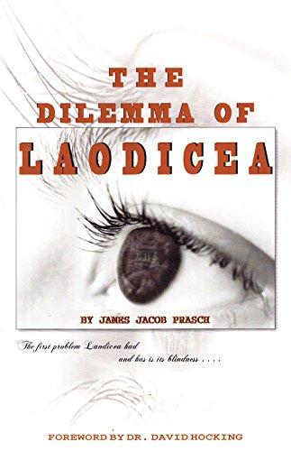 The Dilemma of Laodicea: Prasch, James Jacob