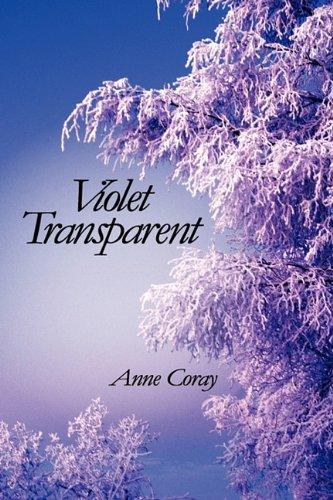 Violet Transparent: Anne Coray
