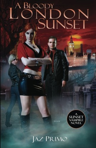 9780982861325: A Bloody London Sunset (Sunset Vampire Series, Book 2) (Volume 2)