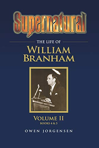 9780982861615: Supernatural - The Life of William Branham Volume II