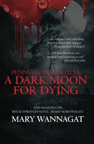 9780982862209: Pennsylvania Dutch: A Dark Moon For Dying