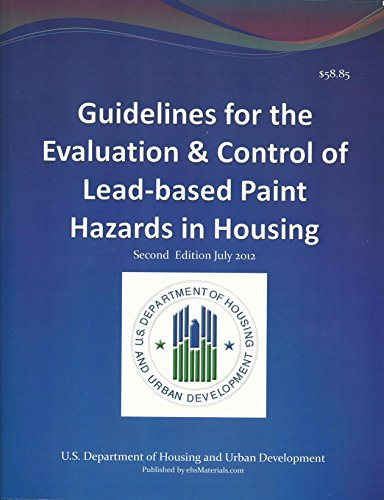 Guidelines for the Evaluation & Control of Lead-based Paint Hazards in Housing: U.S. Department...