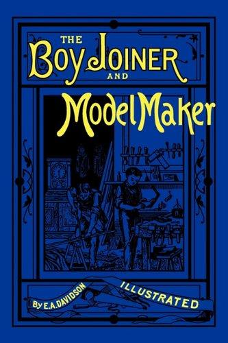 The Boy Joiner and Model Maker: A. Davidson Ellis