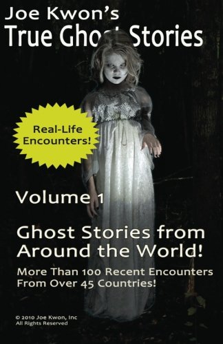 9780982865972: Joe Kwon's True Ghost Stories Volume 1: True Ghost Stories from Around the World