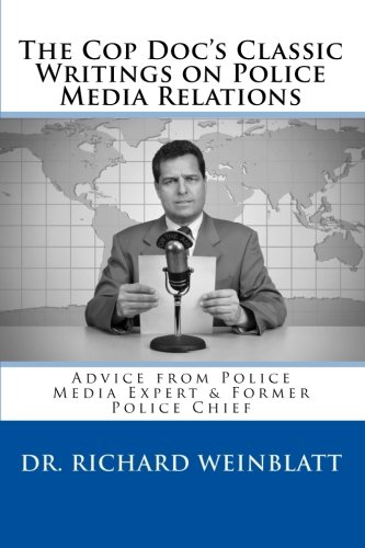 9780982869710: The Cop Doc's Classic Writings on Police Media Relations