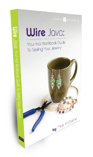 9780982871003: Wire Java: Your Hot Workbook Guide to Selling Your Jewelry