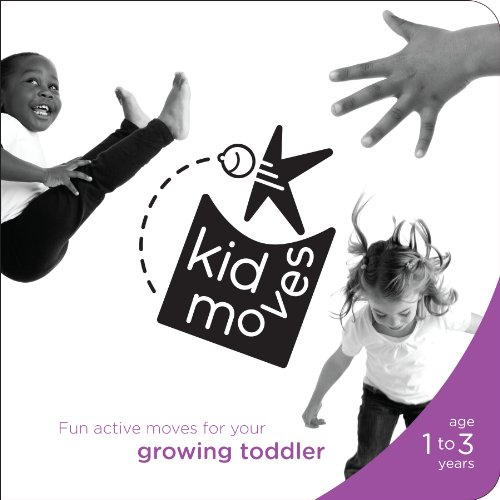 Kid Moves: Fun Active Moves for Your Growing Toddler
